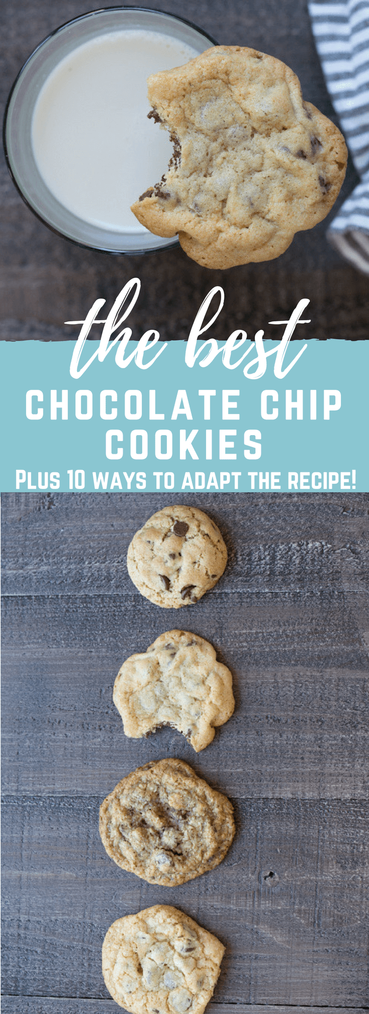 Best Homemade Chocolate Chip Cookies | Plus 10 ways to adapt it!