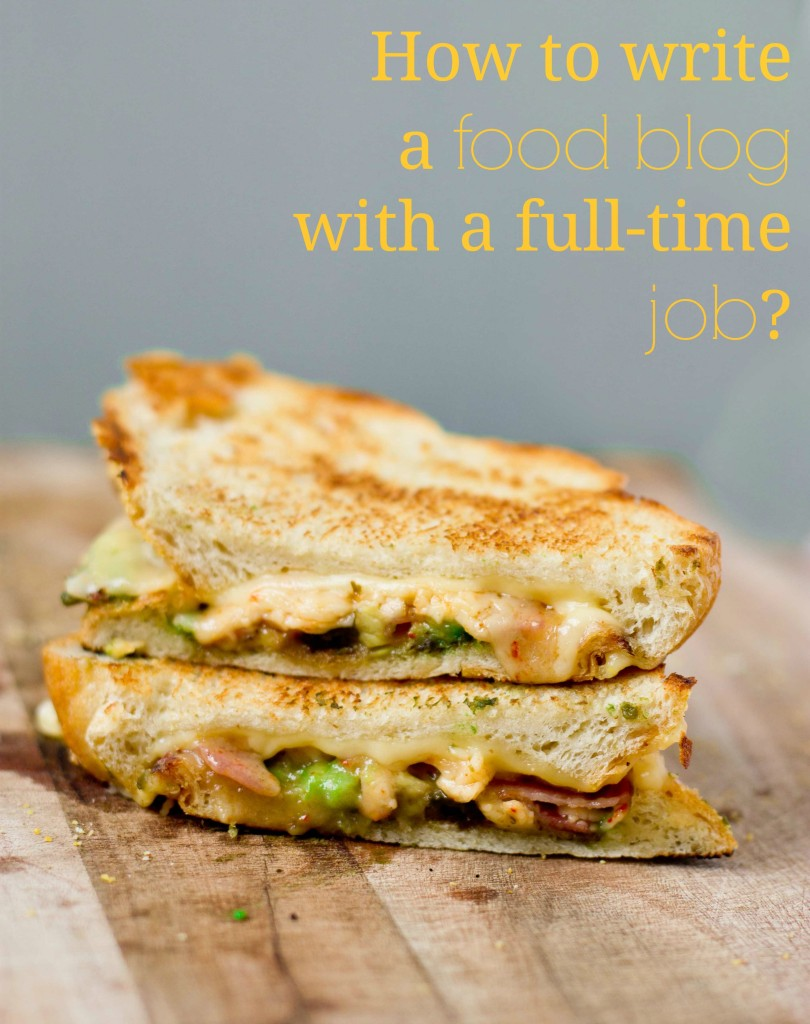 How to write a food blog with a full time job