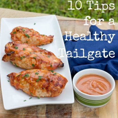10 Tips for a Healthy Tailgate + RECIPES