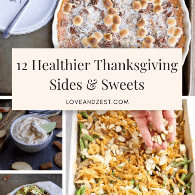 Our favorite healthier Thanksgiving sides and sweets that offer up way more veggies and lower in added sugar and processed carbs. There's no need to sacrificing the dishes that make Thanksgiving so special, just add a new healthier dish or two to your Thanksgiving table to balance it all out!